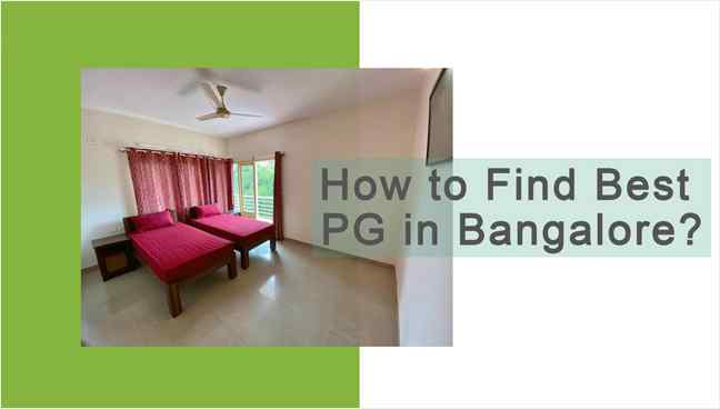How to Find Best PG in Bangalore