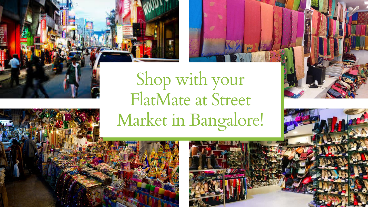 Shop with your FlatMate at these 5 markets in Bangalore!
