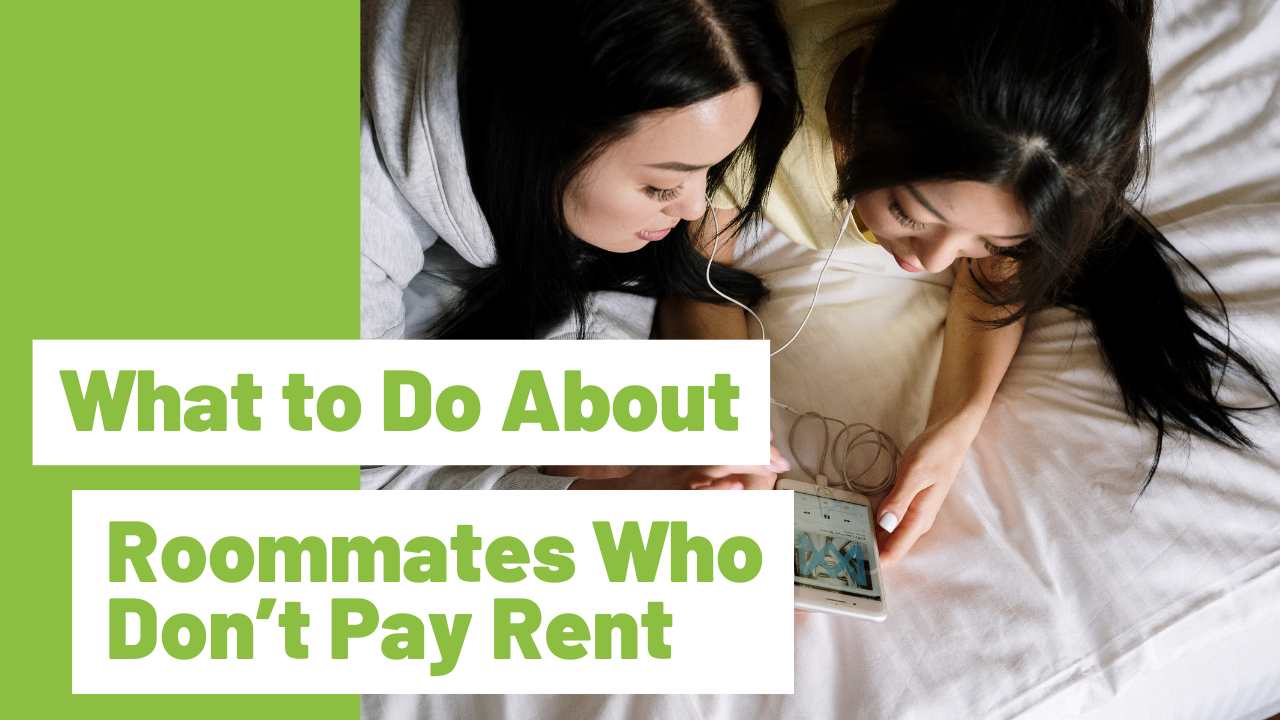 What to Do About Roommates Who Don't Pay Rent