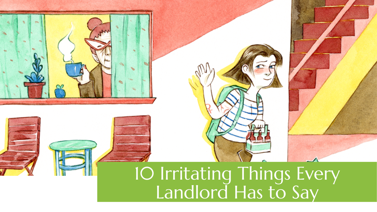 10 Irritating Things Every Landlord Has to Say