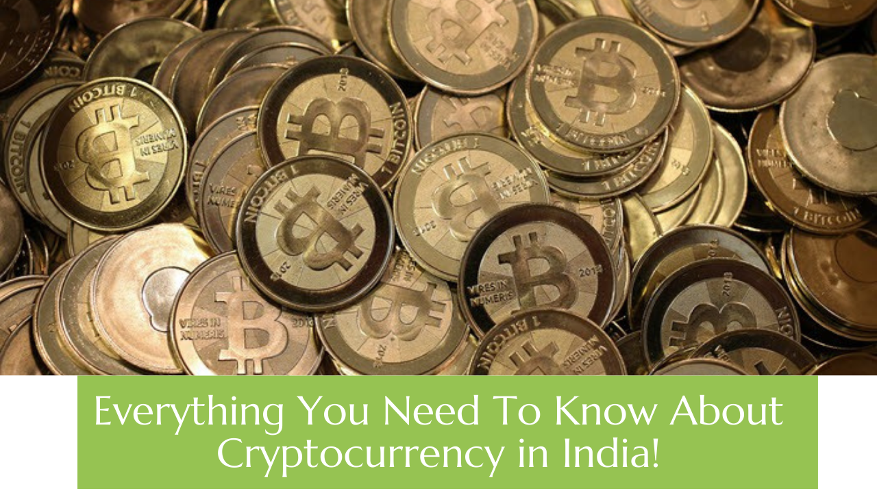 Everything You Need To Know About Cryptocurrency inIndia!